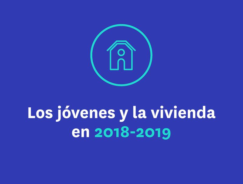 Los jóvenes y su relación con la vivienda 2018-2019