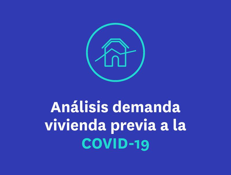 Análisis demanda vivienda previa a la COVID-19